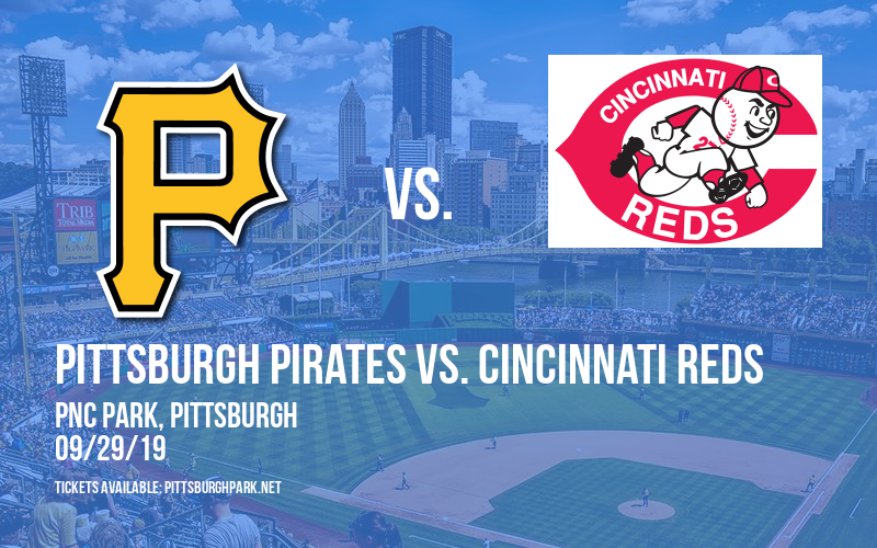 Pittsburgh Pirates vs. Cincinnati Reds at PNC Park