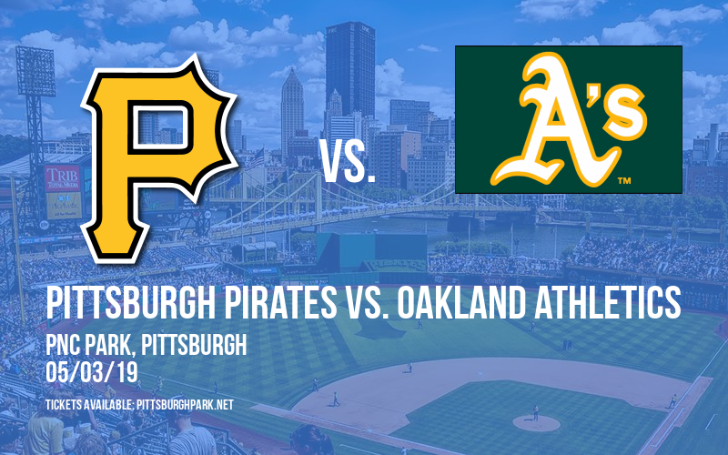 Pittsburgh Pirates vs. Oakland Athletics at PNC Park