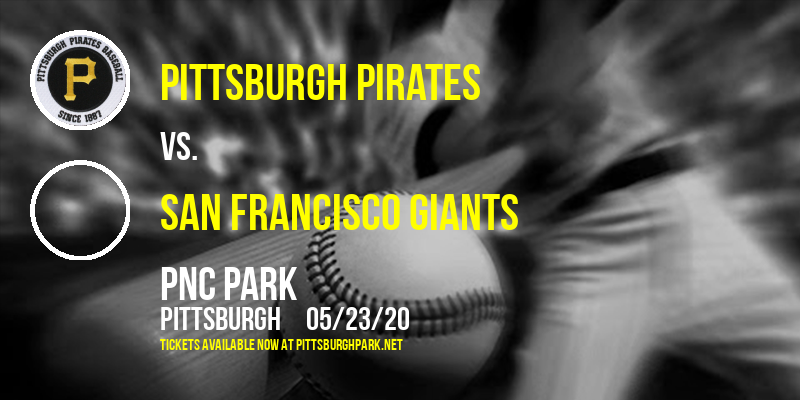 Pittsburgh Pirates vs. San Francisco Giants at PNC Park