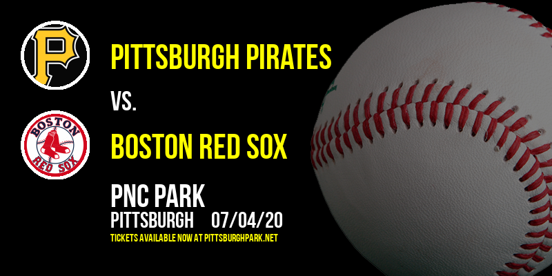 Pittsburgh Pirates vs. Boston Red Sox at PNC Park