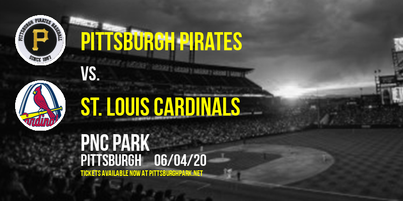 Pittsburgh Pirates vs. St. Louis Cardinals [POSTPONED] at PNC Park
