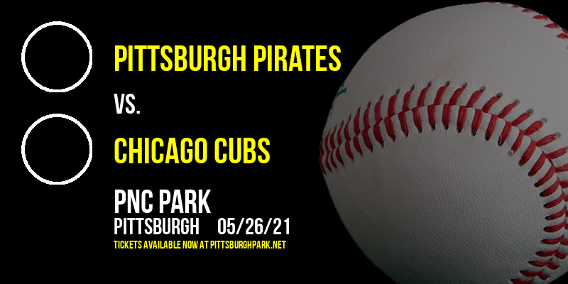 Pittsburgh Pirates vs. Chicago Cubs [CANCELLED] at PNC Park
