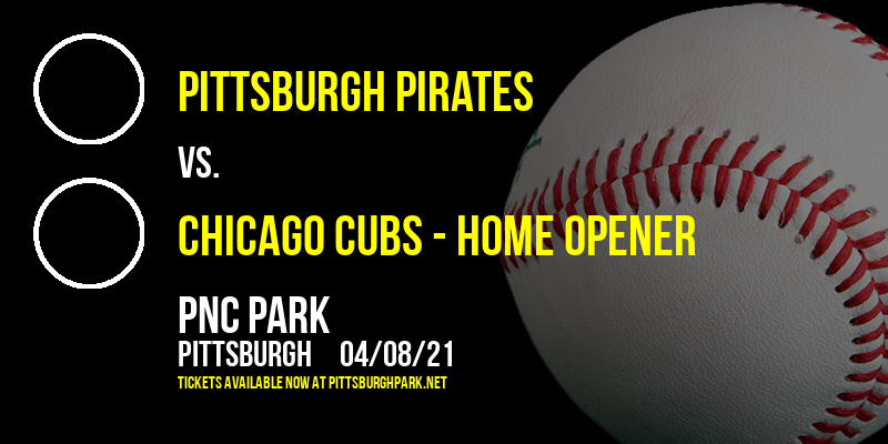 Pittsburgh Pirates vs. Chicago Cubs - Home Opener [CANCELLED] at PNC Park