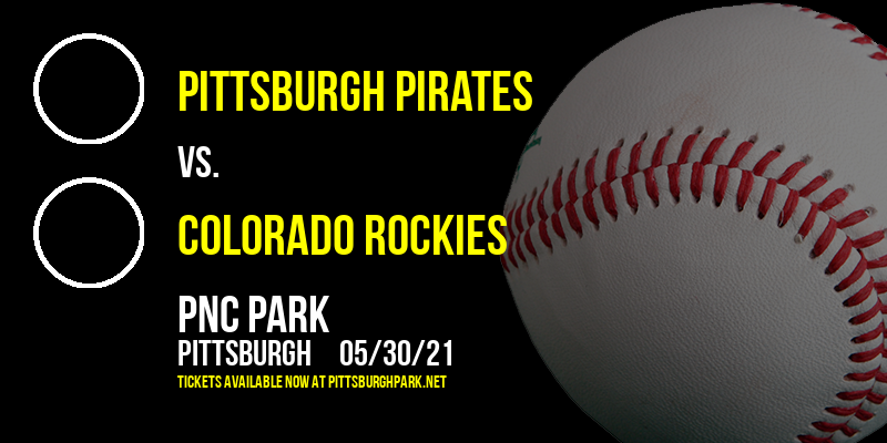 Pittsburgh Pirates vs. Colorado Rockies at PNC Park