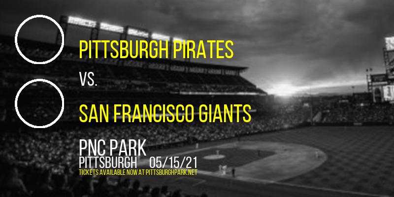Pittsburgh Pirates vs. San Francisco Giants at PNC Park