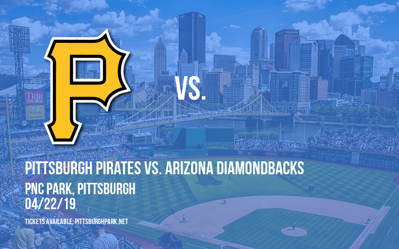 Pittsburgh Pirates vs. Arizona Diamondbacks at PNC Park