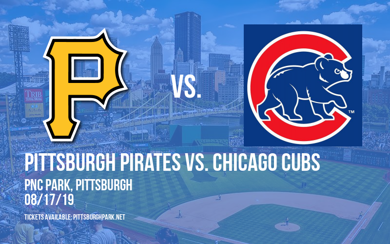 Pittsburgh Pirates vs. Chicago Cubs at PNC Park