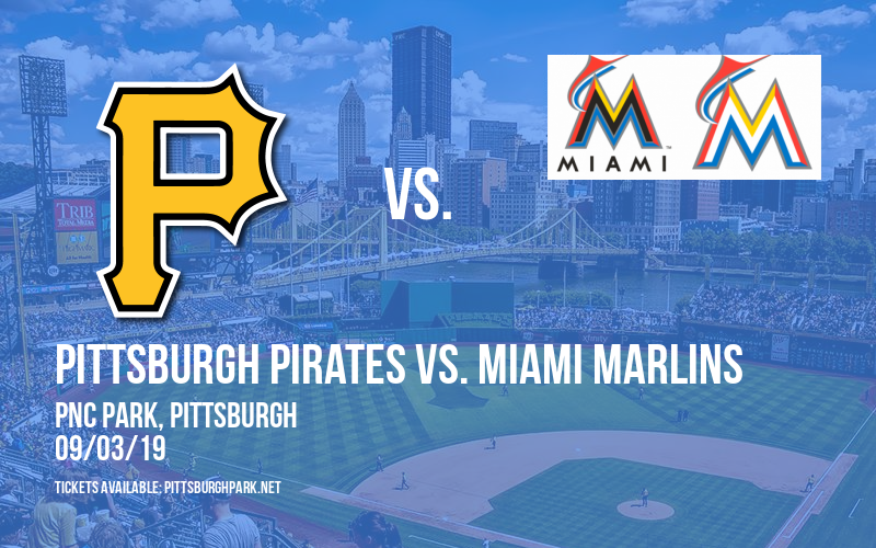 Pittsburgh Pirates vs. Miami Marlins at PNC Park