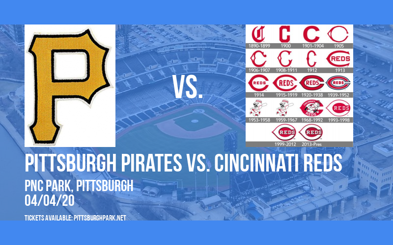 Pittsburgh Pirates vs. Cincinnati Reds [POSTPONED] at PNC Park