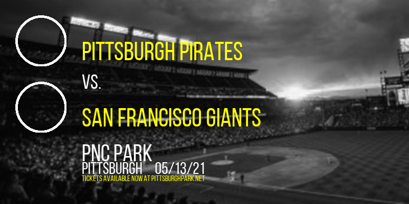 Pittsburgh Pirates vs. San Francisco Giants [CANCELLED] at PNC Park
