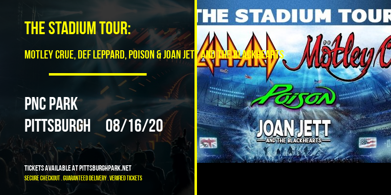 The Stadium Tour: Motley Crue, Def Leppard, Poison & Joan Jett and The Blackhearts [CANCELLED] at PNC Park